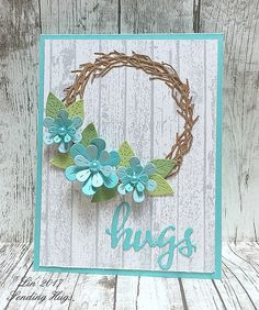 Lil Inker Perky Posies Lawn Fawn Stitched Leaf, and Winnie & Walter Hugs dies, Beachy Wreath Card Making Inspiration, Making Ideas, Design Inspiration, Sending Hugs, Bird Cards, Flower Market, Sympathy Cards, Paper Cards, Flower Cards