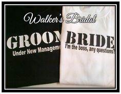 Bride and Groom Shirt - Groom Under New Managment Bride I'm the Boss Any Questions