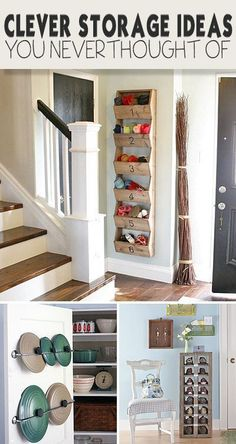 Clever Storage Ideas You Never Thought Of!  Lots of ideas and tutorials!