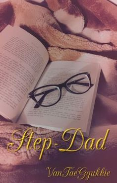 """""""I'm not suppose to like you.I'm only your step-son"""" Fanfiction, Dads, Wattpad, Fathers"""