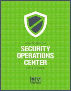 AlienVault's How to Build a Security Operations Center