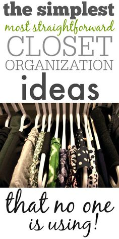 Easy, simple closet organization ideas that have been forgotten by time and the companies that want you to spend a fortune to store your stuff!