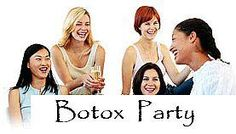 Want free Botox? Have a Botox party!