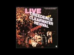 CREEDENCE CLEARWATER REVIVAL - LIVE IN EUROPE Creedence Clearwater Revival, Music Words, Living In Europe, Music Albums, Concerts, Music Artists, Music Videos, Blues, Rock