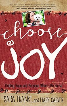 The 75 best books read in 2015 images on pinterest books to read choose joy finding hope and purpose when life hurts sara frankl mary carver fandeluxe Choice Image