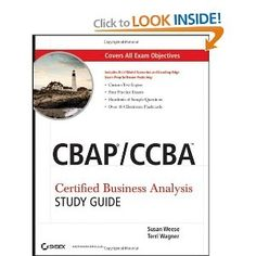 CBAP/CCBA Certified Business Analysis Study Guide is an essential resource for those contemplating on getting the certifications. The business analysis field has become a mature and separate discipline with its own standards and best practices.