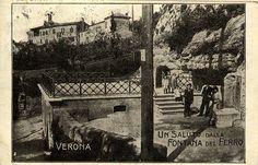 Verona storica - l'antichissima sorgente della Fontana del Ferro - cartolina fotografica 1900 circa Verona, The Past, Vr, Anna, Painting, Vintage, Iron, Italia, Fotografia