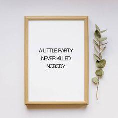 A Little party never killed nobody | Printable pdf file http://etsy.me/2Cvr8yO #art #print #digital #printable #inkscape #meerafontfamily #littlebigdesign