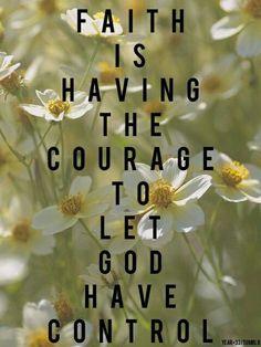 FAITH... Courage to let go