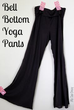 Bell Bottom Yoga Pants. Instructs to use pair of yoga pants or leggings to start pattern. Hoping this tut can be used to make open flare middle eastern dance pants.