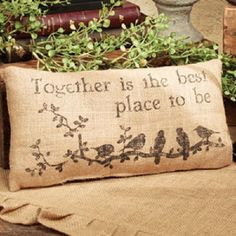 """Burlap Pillow - """" Together is the best place to be """""""
