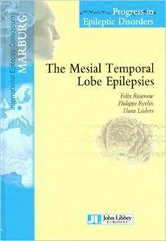 Télécharger The Mesial Temporal Lobe Epilepsies, Volume 9 Gratuit