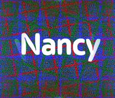 Nancy… inspired by the courageous innocence of a young woman, came from 'loving' words. And stands among the top 100 names used in the United States, England and Wales.