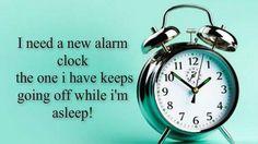 I need a new alarm clock..