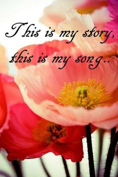 ❥ Praising my Savior, all the day long; This is my story, this is my song, Praising my Savior, all the day long.
