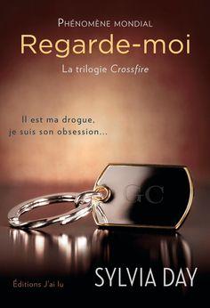 Regarde-moi  La trilogie Crossfire, tome 2 - Sylvia Day - Sortie le 6 mars 2013 - 384 pages - Couverture souple - Réservé aux adultes #Livre #Roman #Adulte