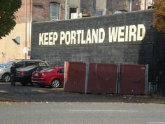 Keep Portland Weird! Do other cities do things like this?