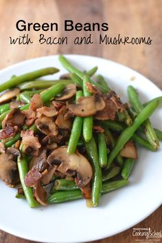 Green Beans with Bacon & Mushrooms | Sick of green bean casserole that uses…