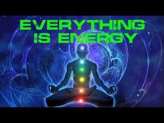 Everything is Energy