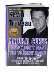 """Natural Cures """"They"""" Don't Want You To Know About by Best Selling Health Author Kevin Trudeau!"""