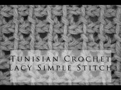 Tunisian Crochet Lacy Simple Stitch. I notice that she has several more Tunisian stitch videos.