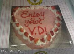 Everyone loves cake. Almost as much as everyone loves cake fails. Whether it's the design or the message on top, all of these cake fails are beyond funny. Naughty Valentines, Valentines Day Cakes, My Funny Valentine, Happy Valentines Day, Saint Valentine, Cakes Gone Wrong, Bad Cakes, Funny Cake, Cake Wrecks