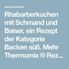 Rhabarberkuchen mit Schmand und Baiser, ein Rezept der Kategorie Backen süß. Mehr Thermomix ® Rezepte auf www.rezeptwelt.de