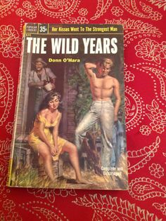 """""""The Wild Years was written by Donn O'Hara in It is Popular Library # 635 and is a mass market paperback book."""