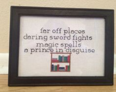 "Beauty and the Beast Quote cross stitch  ""far off places, daring sword fights, magic spells, a prince in disguise!"""