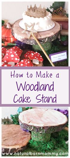 """Make this simple, inexpensive DIY woodland cake stand for your candy buffet or dessert table. It's perfect for a rustic wedding, bridal shower, baby shower, or birthday party, especially if you are doing an Enchanted Forest or """"Once Upon a Time"""" fairy tale theme!  Plus, it makes for an easy, fun arts and crafts activity!"""