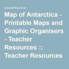 Map of Antarctica - Printable Maps and Graphic Organisers - Teacher Resources :: Teacher Resources and Classroom Games :: Teach This