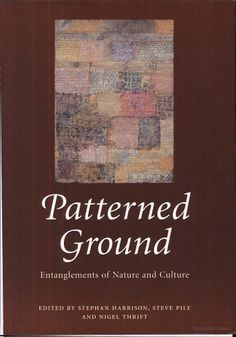 Patterned Ground: Entanglements of Nature and Culture - Google Books