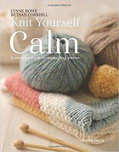 Knit Yourself Calm: A creative path to managing stress Knitting is a relaxing and therapeutic pastime, and this winning combination focuses on mindfulness and the perfect stress-busting knitting projects. Whether you choose a portable project to knit on the go, a group project to do with friends, or one that introduces new skills to stimulate a creative mind, this book is the perfect path to keeping calm.