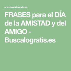 FRASES para el DÍA de la AMISTAD y del AMIGO - Buscalogratis.es