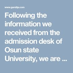 Following the information we received from the admission desk of Osun state University, we are pleased to announce to all aspirant of the p...