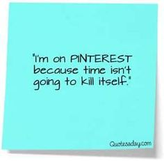 Funny quote about pinterest found on yahoo images