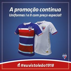 Aproveite nossa promoção e adquira o uniforme I ou II por 99,90. #Fortaleza #FEC #boraleão #FortalezaEC #TricolorDeAço #NaçãoTricolor #Euvistoleão #leao1918