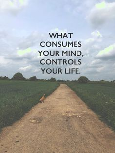 'What consumes your mind, controls your life'.  #quotes #relationshipquotes #gettingoveritquotes
