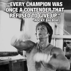 """Every Champion Was Once A Contender That Refused To Give Up"" Rocky Balboa. Take it from Rocky. You can get through any obstacles in your way. Eye of the Tiger! Frases Rocky, Rocky Quotes, Rocky Balboa Quotes, Fitness Motivation, Training Motivation, Fitness Quotes, Monday Motivation, Fitness Goals, Football Motivation"