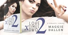 Love Times Two by Maggie Dallen is a romantic comedy. Available from Amazon. http://amzn.com/B01HISA2YU/?tag=beetifulcom-20 Book cover by Beetiful. #book #ebook #bookcover #beetiful #amazon #romanticcomedy #romance #chicklit