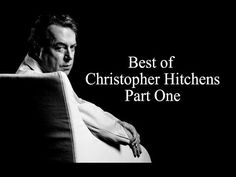 Best of Christopher Hitchens Arguments And Clever Comebacks Part One