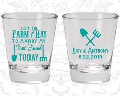 Left the Farm and Hay, To Marry my Best Friend Today, Wedding Favor Glass, Farm Wedding, Barn Wedding, Wedding Shot Glass (349)