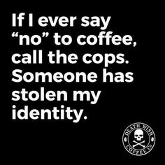 Coffee is my identity