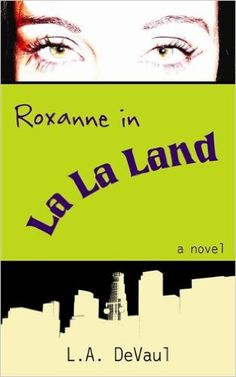 Roxanne in La La Land, L.A. DeVaul - Amazon.com