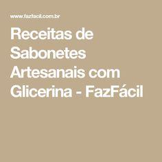 Receitas de Sabonetes Artesanais com Glicerina - FazFácil