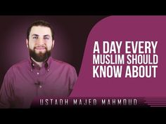 A Day Every Muslim Should Know About ᴴᴰ ┇ Amazing Reminder ┇ by Ustadh Majed Mahmoud ┇ TDR ┇ - YouTube