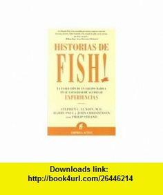 Historias de Fish! La Evolucion de un Equipo Radica en su Capacidad de Acumular Experiencia (Spanish Edition) (9788495787194) Stephen C. Lundin, John Christensen, Harry Paul, Philip Strand , ISBN-10: 8495787199  , ISBN-13: 978-8495787194 ,  , tutorials , pdf , ebook , torrent , downloads , rapidshare , filesonic , hotfile , megaupload , fileserve
