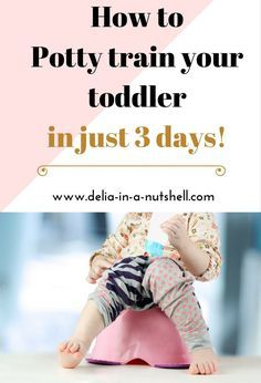 How we potty trained our daughter in just 3 days!