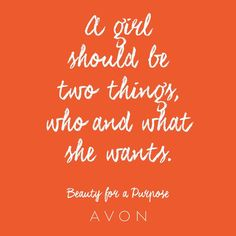 """""""#MondayMotivation: A girl should be two things, who and what she wants. #BeautyforaPurpose"""""""