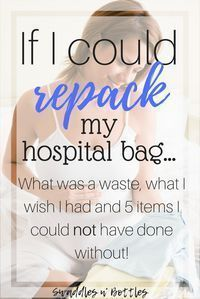 If I could repack my hospital bag... Here is a list of things that were a complete waste of space, the things I WISH I had thought to bring and what I could not have lived without. Must read checklist for all pregnant moms looking for what to pack in their hospital bag.
